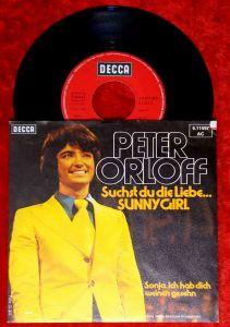 Single Peter Orloff: Suchst Du due Liebe Sunny Girl (Decca 611597 AC) D 1975