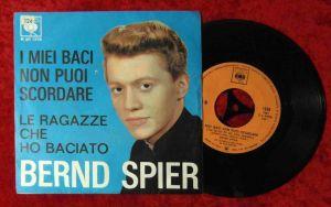 Single Bernd Spier: I Mieii Baci Mon Puoi Scordare (CBS 45GIRI133() Italy