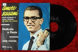 Single John Foster: Amore Scusami /Style STMS 588) Italy