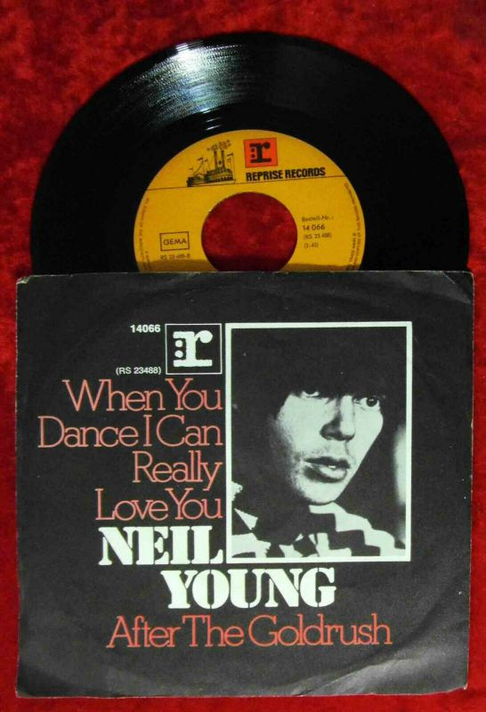 Single Neil Young: When You Dance I Can Really Love You (Reprise 14066) D