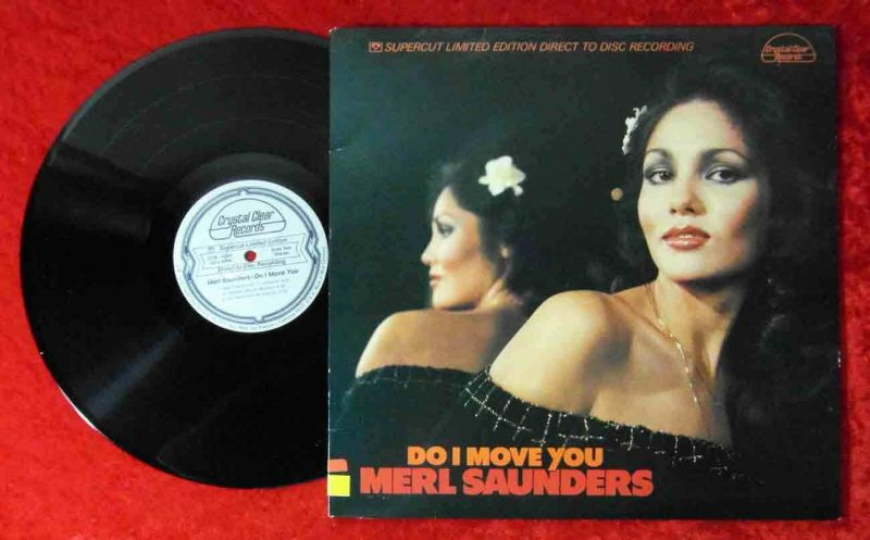 LP Merl Saunders: Do I Move You (Crystal Clear CCS-5006) Directo to Disc US 1979