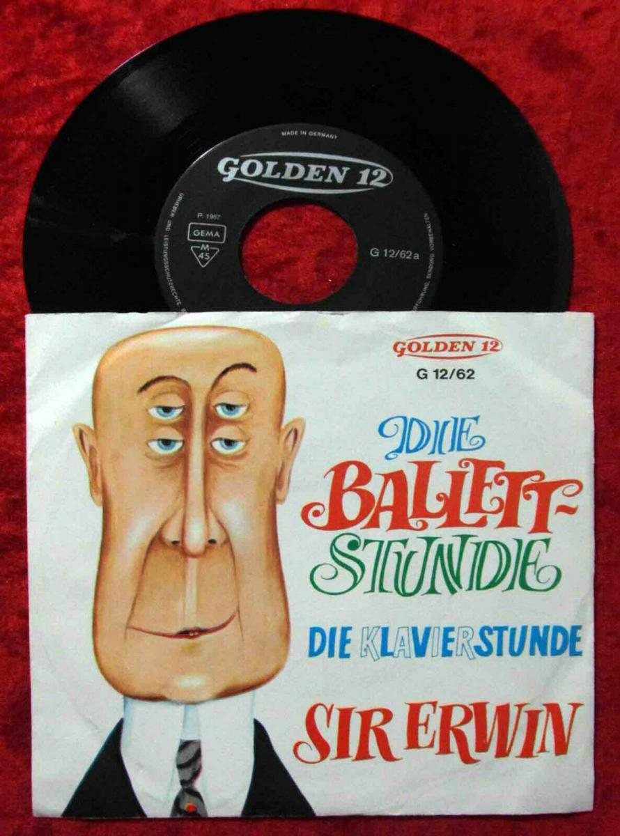Single Sir Erwin: Die Balletstunde / Die  Klavierstunde (Golden 12/62) D 1967