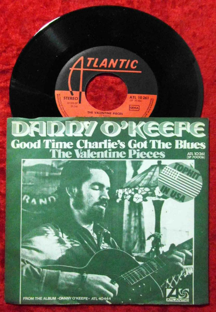 Single Danny O`Keefe: Good Time Charlie´s Got The Blues (Atlantic 10 261) D 1972 0