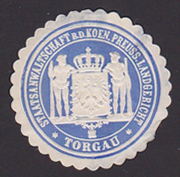 TORGAU Siegelmarke Staatsanwaltschaft b.d. koeniglich preussisches Landgericht Wappen