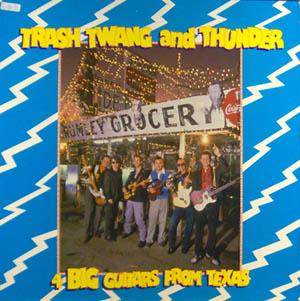 LP - Trash Twang And Thunder 4 Big Guitars From Texas