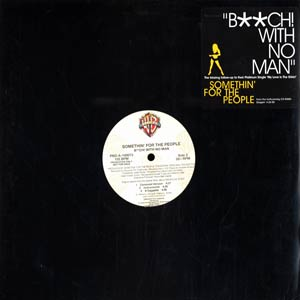 12inch - Somethin' For The People Feat. Too Short Bitch With No Man