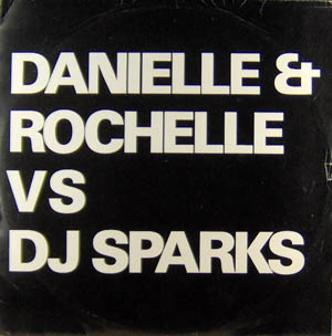 12inch - Danielle & Rochelle vs. DJ Sparks Chaper 1 EP / That's The Way