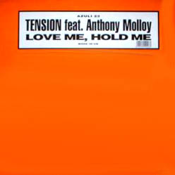 12inch - Tension feat. Anthony Molloy Love Me, Hold Me