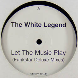 12inch - White Legend, The Let The Music Play - Funkstar Deluxe Mixes