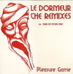 12inch - Pleasure Game Le Dormeur The Remixes - The End Of Story Mix