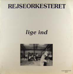 LP - Rejseorkesteret Lige Ind