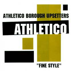 12inch - Athletico Borough Upsetters Fine Style