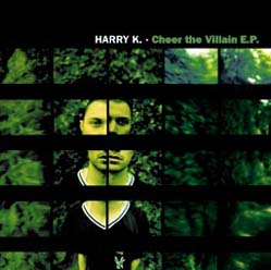 12inch - Harry K. Cheer The Villain E.P.