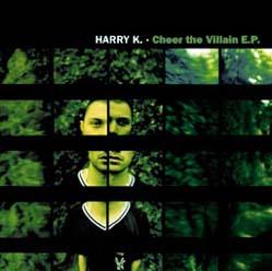 12inch - Harry K. Cheer The Villain E.P.
