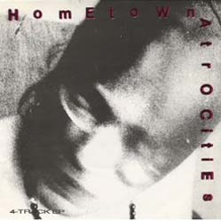 7inch - Various Artists The Hometown Atrocities EP