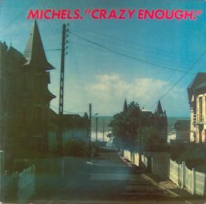 LP - Michels Crazy Enough