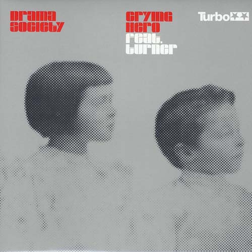 12inch - Drama Society Feat. Turner Crying Hero