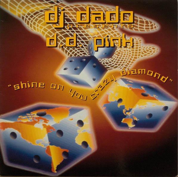 12inch - DJ Dado Presents D.D. Pink Shine On You Crazy Diamond