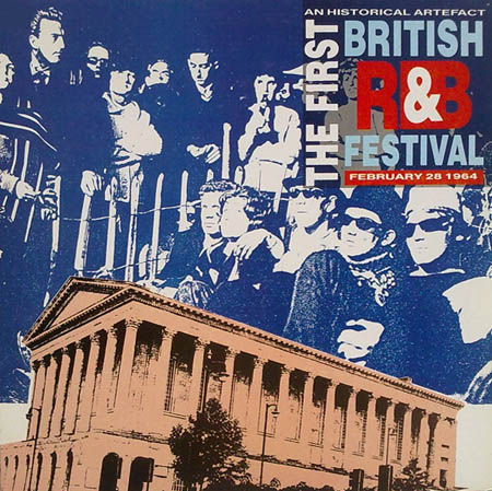 LP - Various Artists An Historical Artefact - The First British R&B Festival, February 28 1964