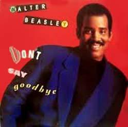 12inch - Beasley, Walter Don't Say Goodbye