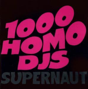 CD - 1000 Homo DJs Supernaut