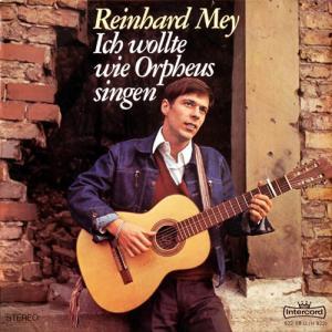 LP - Mey, Reinhard Ich Wollte Wie Orpheus Singen