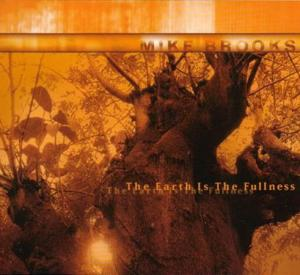 CD - Brooks, Mike The Earth Is The Fullness