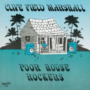 CD - Clive Field Marshall Poor House Rockers