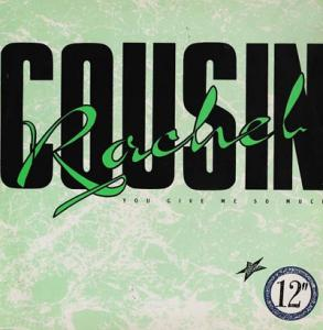 12inch - Cousin Rachel You Give Me So Much