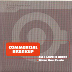 7inch - Commercial Breakup All I Love Is Green
