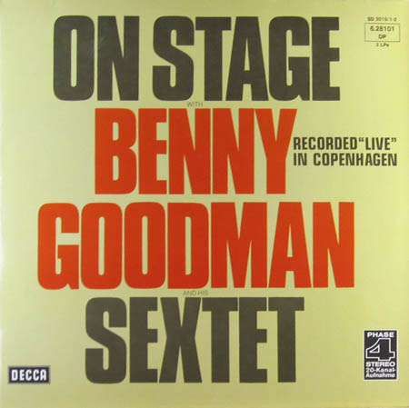 """2LP - Goodman, Benny Sextet On Stage With Benny Goodman & His Sextet Recorded """"Live"""" In Copenhagen"""