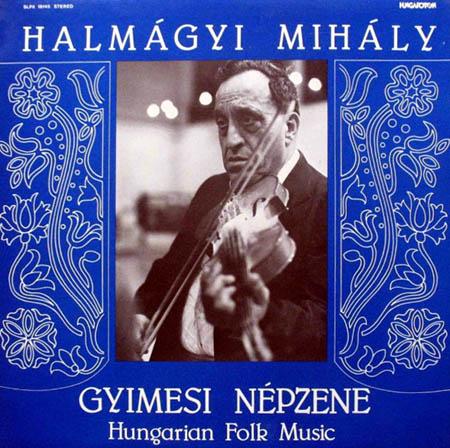 LP - Mihaly, Halmagyi Gyimesi Nepzene