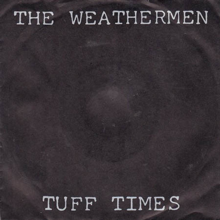 7inch - Weathermen, The Tuff Times