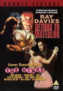 DVD - Kinks, The & Ray Davies Double Feature : Return To Waterloo - Come Dancing With The Kinks