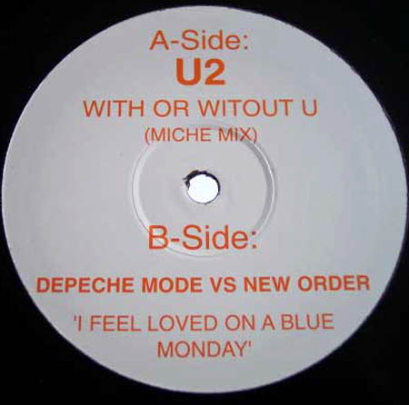 12inch - U2 / Depeche Mode Vs New Order With Or Without U / I Feel Loved On A Blue Monday