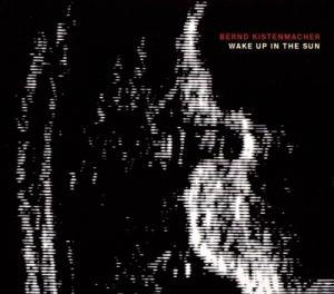 CD - Kistenmacher, Bernd Wake Up In The Sun
