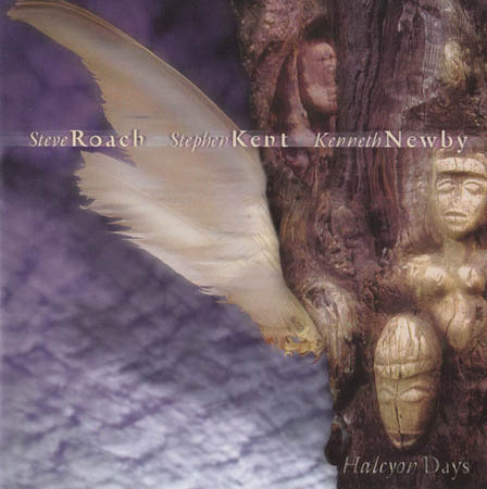 CD - Roach, Steve / Stephen Kent / Kenneth Newby Halcyon Days