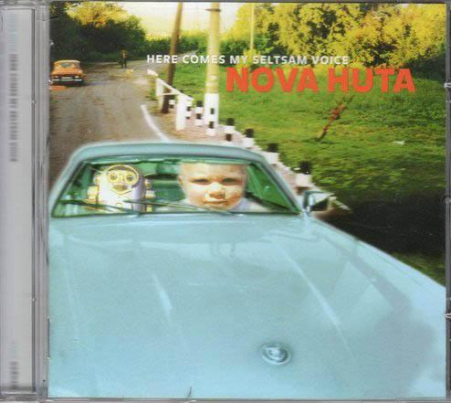 CD - Nova Huta Here Comes My Seltsam Voice