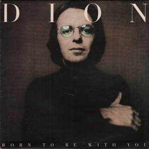 LP - Dion Born To Be With You