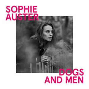 CD - Auster, Sophie Dogs And Men