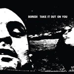 LP - Bored! Take It Out On You
