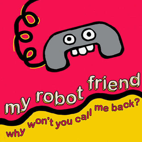 12inch - My Robot Friend Why Won't You Call Me Back?