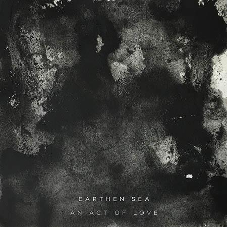 CD - Earthen Sea An Act Of Love
