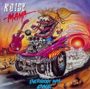 LP - Noisy Mama Everybody Has One