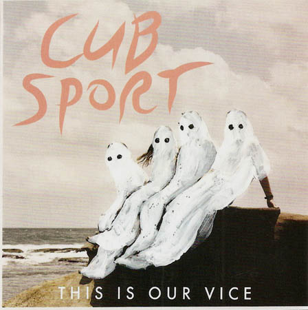 CD - Cub Sport This Is Our Vice
