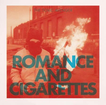 CD - Toxic Avenger, The Romance & Cigarettes