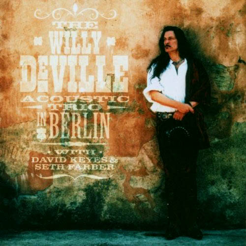 2CD - DeVille, Willy The Willy DeVille Acoustic Trio In Berlin