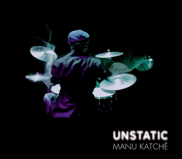 CD - Katche, Manu Unstatic