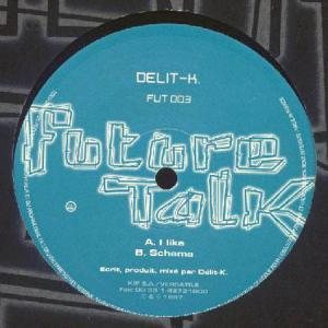 12inch - Delit-K I Like / Schema