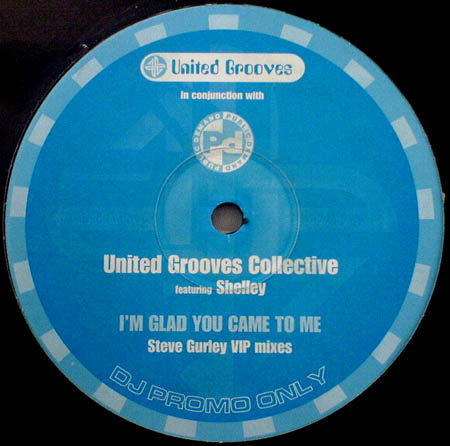 12inch - United Grooves Collective Featuring Shelley I'm Glad You Came To Me - Steve Gurley VIP Mix